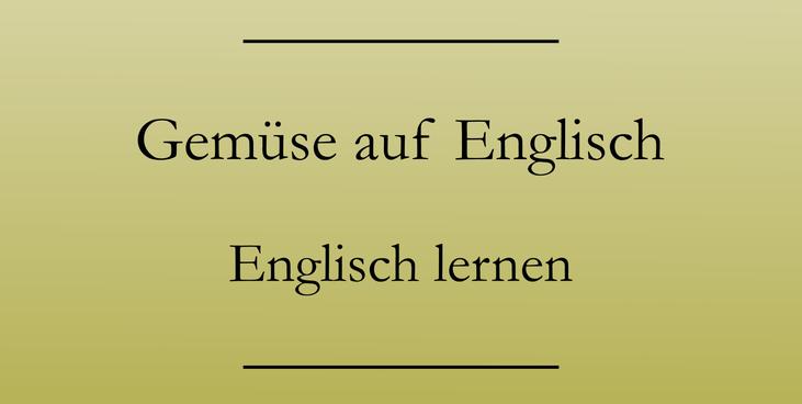 Englisch Wortschatz lernen, Gemüsesorten. Englisch lernen. #englischlernen