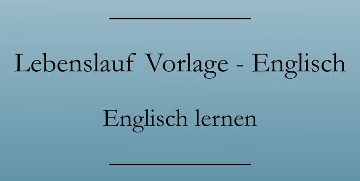 Lebenslauf auf Englisch: Bewerbung mit Vorlage, CV, Muster.