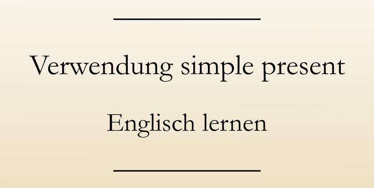 Englische Grammatik present simple lernen, Zeitform, Verwendung. #englischlernen