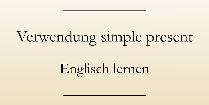 Englische Grammatik: Das simple present lernen. Zeitform, Verwendung. #englischlernen