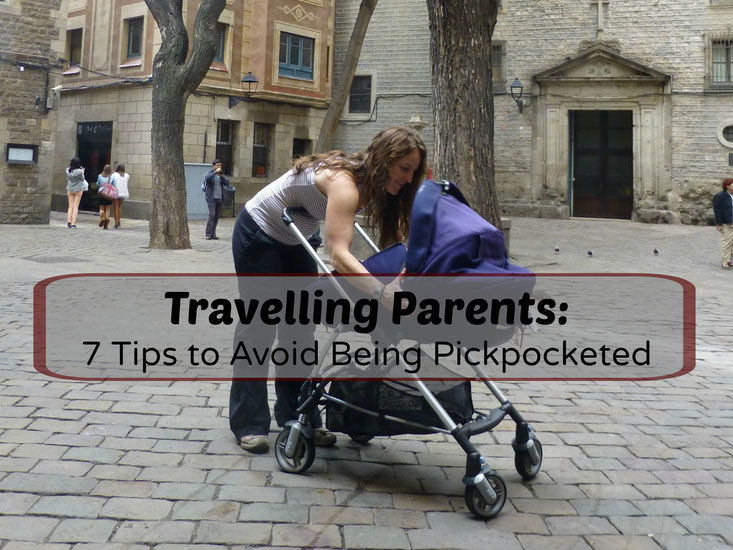 7 Tips for Travelling Parents to Avoid Being Pickpocketed.  Read more at www.babycantravel.com/blog