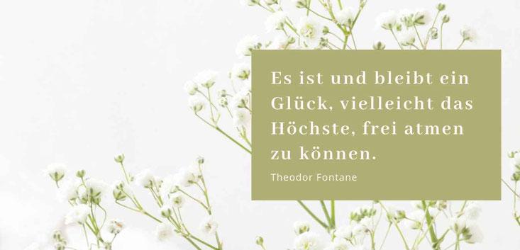"""""""Es ist und bleibt ein Glück, vielleicht das Höchste, frei atmen zu können"""" Zitat von Theodor Fontane #Glück #glücklich #Atmung"""
