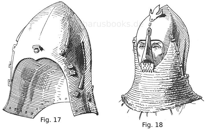 Beckenhaube (bacinet) mit Kloben zur Befestigung der Helmbrünne und der Nasenbandschließe (bretèche). Mitte 14. Jahrhundert. Fig. 18. Beckenhaube mit aufgeschlagenem Nasenband.
