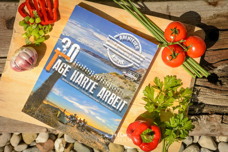 TimetoRide Kochbuch - 30 Tage harte Arbeit. Das Kochbuch für Camping & Outdoor speziell für Benzinkocher sowie Gaskocher.