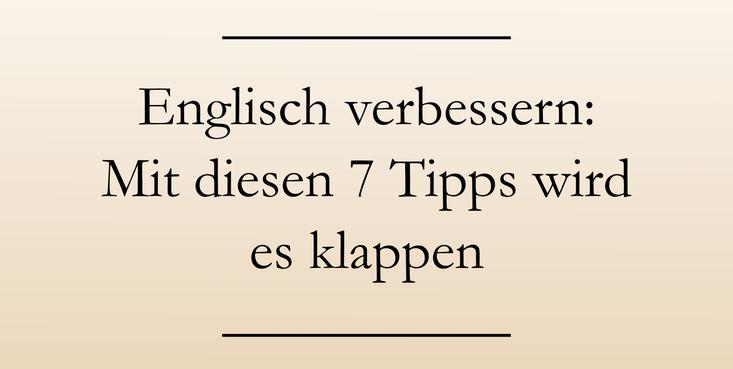 Englisch lernen und verbessern, Lerntipps, Sprachverständnis stärken. #englischlernen