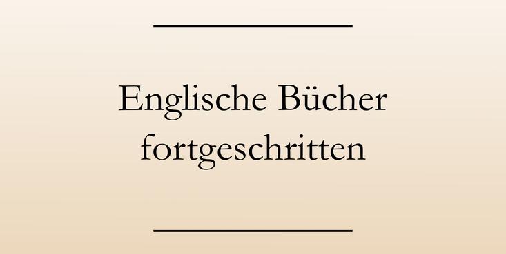 Englisch lernen: Buchempfehlungen für Fortgeschrittene, englische Bücher.