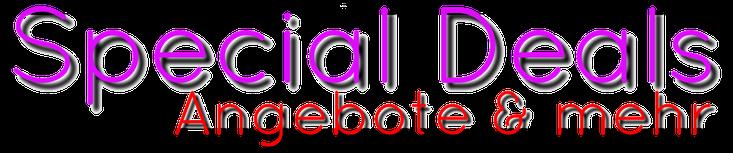 Special Deals - Angebote und mehr
