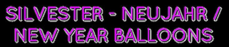 Silvester - Neujahr / New Year Balloons