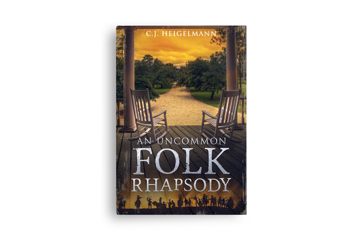 An Uncommon Folk Rhapsody by C.J. Heigelmann