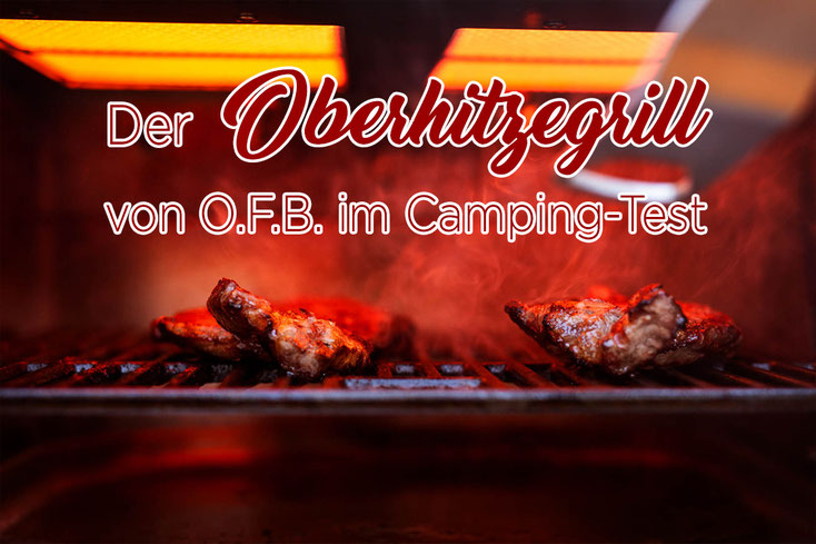 Grill_Camping_Oberhitzegrill_OFB_Erfahrung