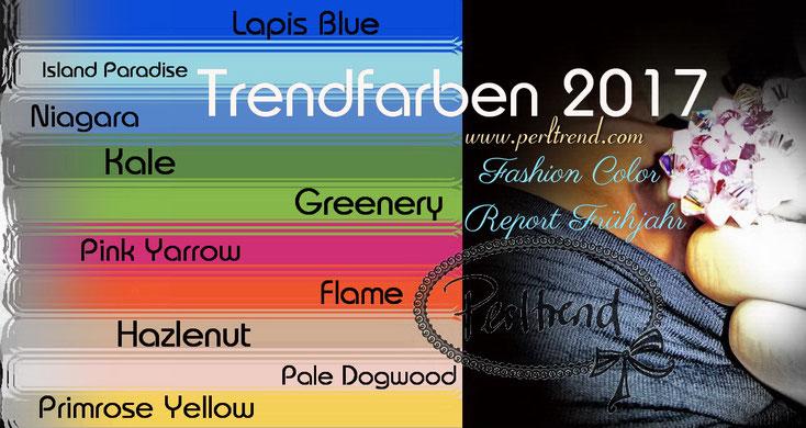 Mode Trendfarben 2017 www.perltrend.com Frühling 2017