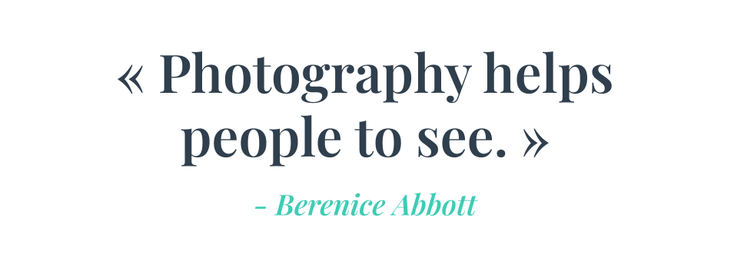 Photography helps people to see, Quote from Berenice Abbott in Pakolla colors