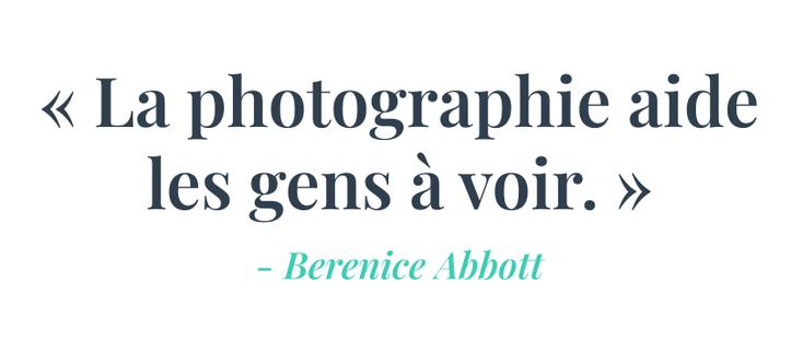 La photographie aide les gens à voir, Citation de Berenice Abbott aux couleurs de Pakolla