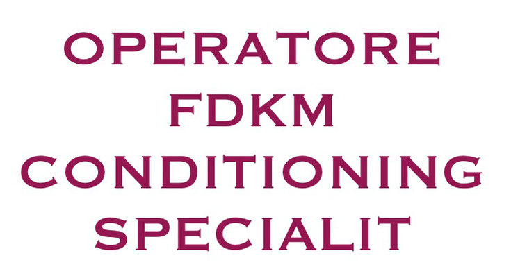 OPERATORE FDKM CONDITIONING SPECIALIST