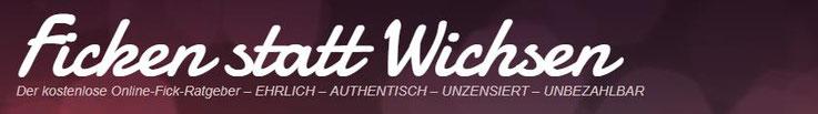 Ficken statt Wichsen kostenlos Online Fick-Ratgeber ehrlich authentisch unzensiert unbezahlbar Logo