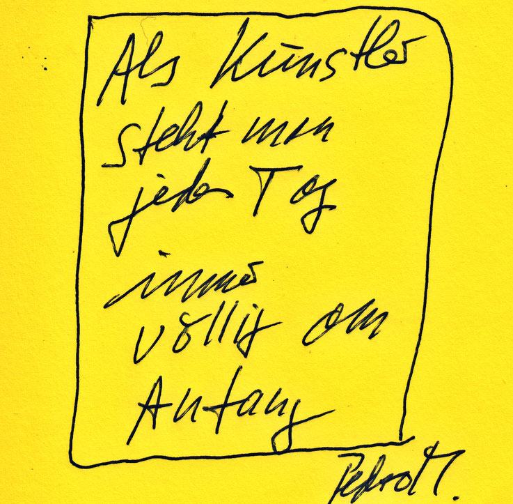 Pedro Meier Zitat »Als Künstler steht man jeden Tag immer völlig am Anfang.«, 2019 by © Pedro Meier Multimedia Artist, Ateliers: Gerhard Meier-Weg Niederbipp, Olten Kunsthalle, Bangkok Art Group BACC, Golf von Siam. Visarte Schweiz – Lexikon SIKART Zürich