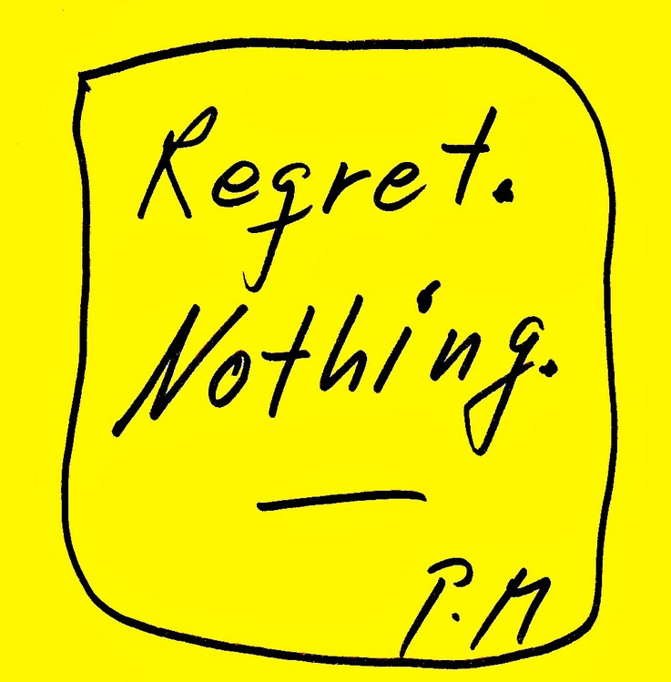 Pedro Meier Zitat – »Regret Nothing« – © Pedro Meier Multimedia Artist / ProLitteris – Gerhard Meier-Weg Niederbipp