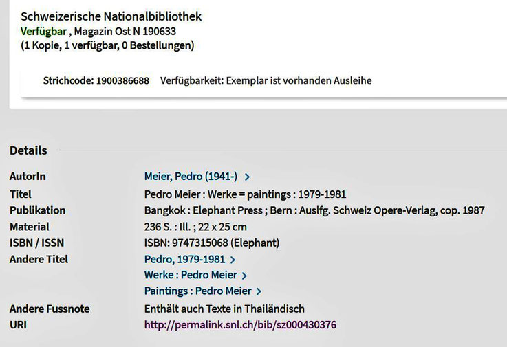 Pedro Meier – Schweizerische Nationalbibliothek, Helveticat. Buch: Werke = Paintings 1979-1981, Werkverzeichnis, Elephant Press Bangkok 1987, Craftsman Press, Bangkok SBN: 9747315068. 236 S.,186 Farbtafeln, Auslfg. Schweiz Opere-Verlag Bern, SIKART Zürich