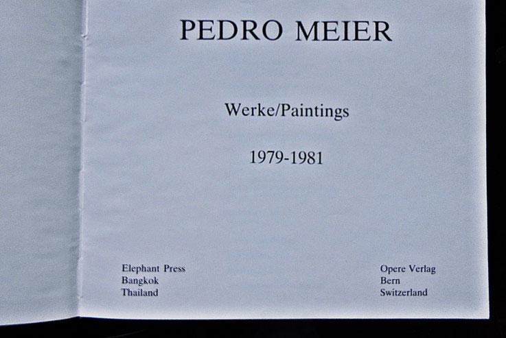 Pedro Meier: Werke/Paintings 1979-1981 – Monographie und Werkverzeichnis der Bilder. Text: Deutsch/Englisch/Thai. 200 Farbtafeln – Elephant Press, Bangkok/Thailand / Opere Verlag, Bern– 1987 Craftsman Press,Bangkok ISBN 974-7315-06-8, MoMA – SIKART nr 2