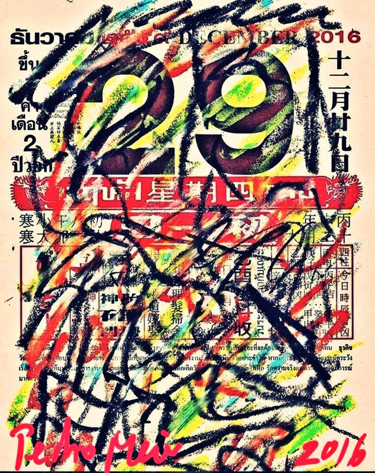 Pedro Meier – Chinesischer Kalender – Neujahr 29. 12. 2016 – Chinese Thai Calendar – Overpainted by Pedro Meier Multimedia Artist Gerhard Meier-Weg Niederbipp und Bangkok Thailand – Olten Kunsthalle – DiaryArt MailArt DigitalArt, FLUXUS DADA SIKART Zürich