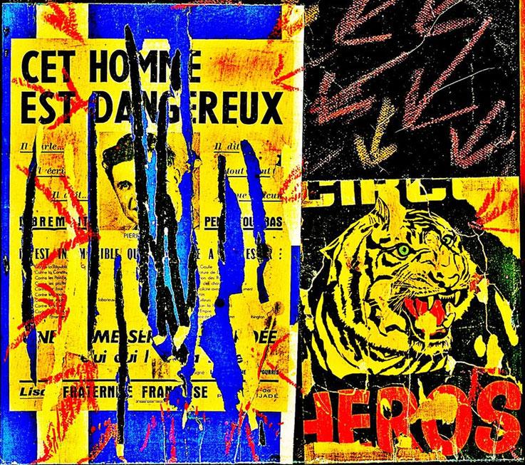 Pedro Meier Artist – »Cet Homme est Dangereuse« – Plakatabriss – Décollage – Mixed Media auf Papier, auf Leinwand – Foto © Pedro Meier Multimedia Artist – Niederbipp – Olten – Bangkok – Thailand