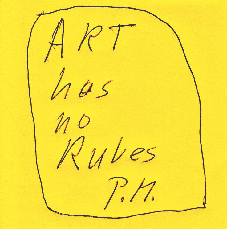 Pedro Meier Zitat – »Art has no Rules« – © Pedro Meier Multimedia Artist / ProLitteris – Gerhard Meier-Weg Niederbipp