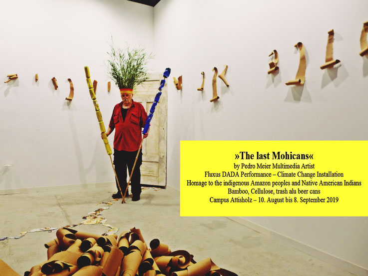 Pedro Meier – The last Mohicans – Fluxus DADA Performance – Climate Change Installation. Cellulose, Bamboo, trash alu beer cans. Homage to the indigenous Amazon peoples and Native American Indians – Gesamtkunstwerk – Campus Attisholz Areal – 10.8-8.9.2019