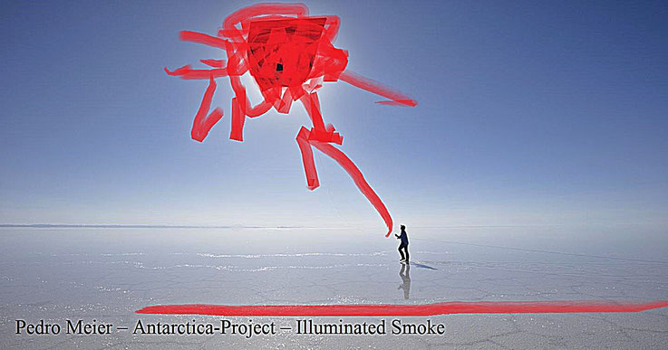 Pedro Meier – Ideas and Test run 2 – Antarctica Project – Illuminated Color Smoke –2017 – Land art, minimal art, conceptual art, Earth art, spirituality – Member VISARTE, IAA AIAP UNESCO, Artforum – © Pedro Meier Multimedia Artist Niederbipp Swiss Bangkok
