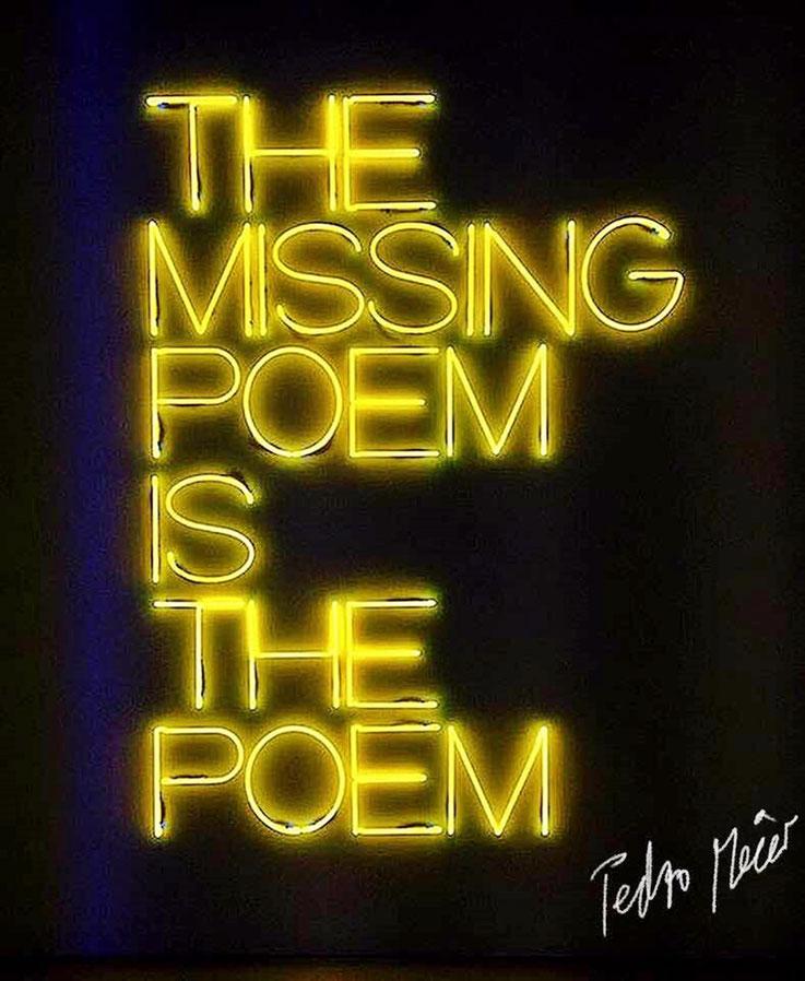 Pedro Meier Quote / Zitat – »The missing Poem is the Poem« – Neon-Light – Archive Pedro Meier Multimedia Artist – Atelier Gerhard Meier-Weg Niederbipp and Bangkok Thailand – Kunsthalle Olten – DiaryArt, DigitalArt, PhotoArt – FLUXUS DADA, Visarte, SIKART