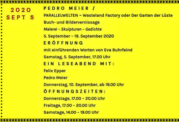 Pedro Meier – PARALLELWELTEN – Galerie Löiegruebe Solothurn – Vernissage, Samstag, 5. September, 17:00 Uhr. Einführung Eva Buhrfeind – Finissage, 19.9.2020. Leseabend mit Felix Epper und Pedro Meier (AMRAIN BOOKS), Donnerstag 10. September, ab 19:00 Uhr