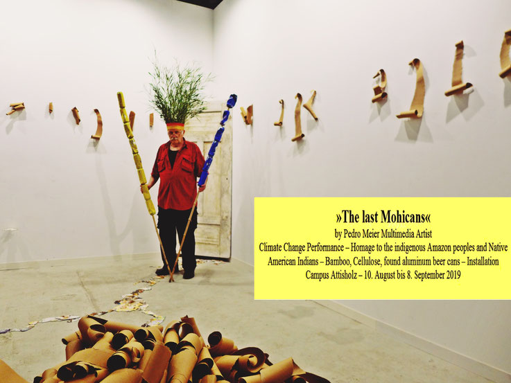 Pedro Meier – The last Mohicans – Fluxus DADA Performance & Climate Change Installation. Cellulose, Bamboo, trash alu beer cans. Homage to the indigenous Amazon peoples and Native American Indians – Gesamtkunstwerk – Campus Attisholz Areal – 10.8-8.9.2019