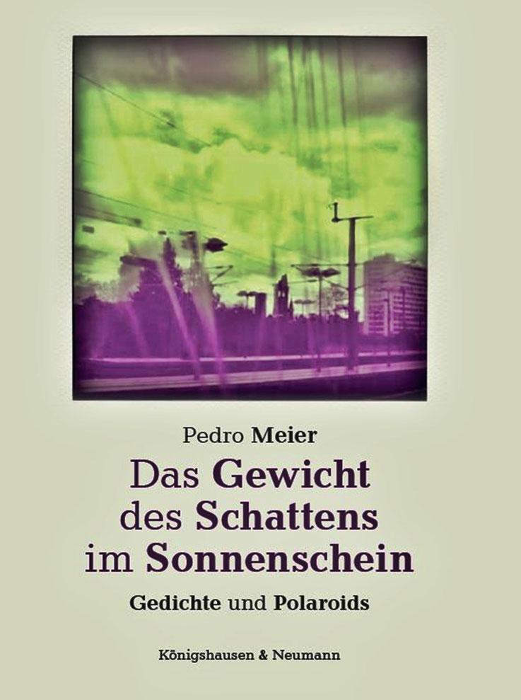 Pedro Meier – Das Gewicht des Schattens im Sonnenschein – Gedichte und Polaroids –  ISBN 978-3-8260-7110-2. ca. 140 Seiten, ca. € 18,00 – Verlag Königshausen & Neumann, Würzburg – Erscheint zur Frankfurter Buchmesse 2020 – BuchCover: Himmel über Berlin