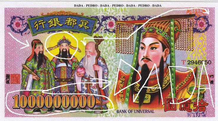 Pedro Meier DigitalArt – Chinese heaven-money – BANK OF UNIVERSAL – Hommage à DADA – overpainted – 2016 Artwork by © Pedro Meier Multimedia Artist MoMA – Visual Art Museum Bangkok – FLUXUS – DADA – ComputerArt – SIKART Zürich – Niederbipp – Switzerland