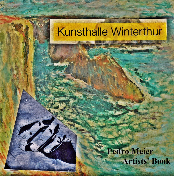 Pedro Meier – Kunsthalle Winterthur - Artist Book – Art Work by © Pedro Meier Swiss-German Multimedia Artist - Künstlerbücher - Künstlerbuch - Malerbuch - Malerbücher - DigitalArt – MailArt, Museum MoMA, Artists' Books– FLUXUS DADA, MailArt, SIKART Zürich