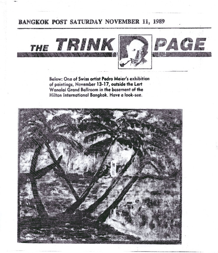 Bernard Trink: Solo Painting Exhibition By Swiss Expatriate Pedro Meier,  Nai Lert Park Gallery at Hilton. Bernhard Trinks legendary Nite Owl column. The Trink Page, Bangkok Post, 11.11.1989. Pedro Meier Multimedia Artist Studio Sala Daeng Road, Bangkok
