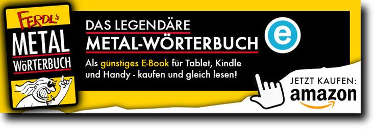 Ferdl's Metal-Wörterbuch jetzt als E-Book bei Amazon.de bestellen!