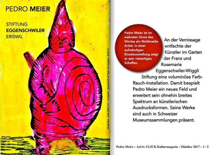 Pedro Meier – Art-tv CLICK Kulturmagazin – Oktober 2017 – 1 / 2 – Ausstellung »Work in Progress« 2017 – Stiftung Eggenschwiler – Eriswil – Pedro Meier Multimedia Artist Gerhard Meier Weg Niederbipp – Olten – Bangkok Kunstmuseum SIKART Zürich Museum MoMA