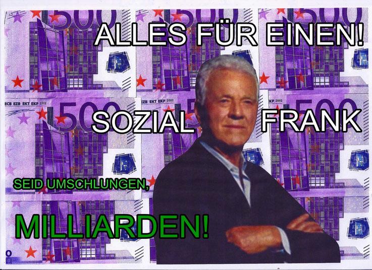 Sozial Frank - Frank Stronach  Alles für einen
