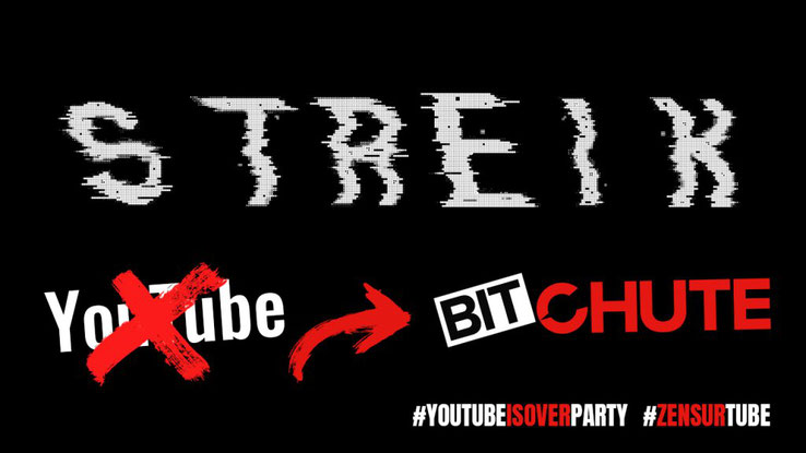 YouTube Streik YouTubeStreik Bitchute #Zensurtube Zensurtube #YouTubeIsoverParty YouTubeIsOver Party Hashtag Hashtags Bild
