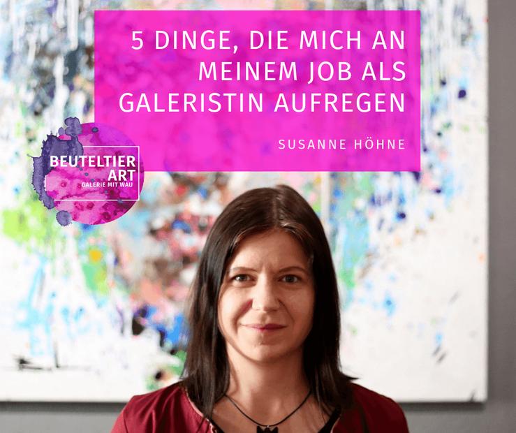 Ich verrate, welche 5 Dinge an meinem Job als Galeristin mich aufregen