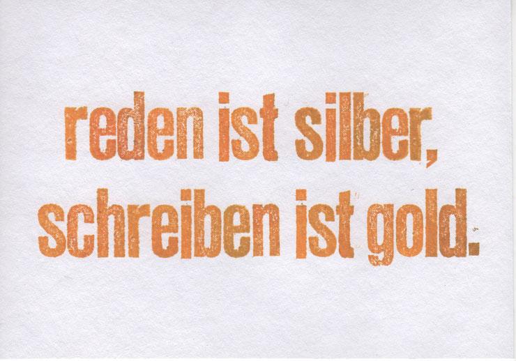 """""""reden ist silber"""" // 16 x 11,2 cm // 5 €"""