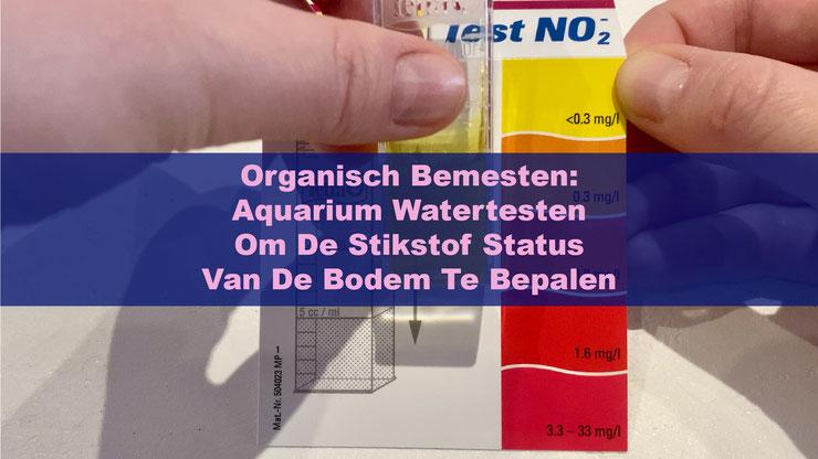 Organisch bemesten: Aquarium watertesten om de stikstof status van de bodem en van plantensap te bepalen