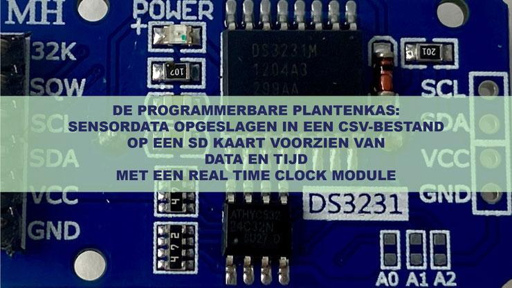 De Programmerbare Plantenkas: Sensordata opgeslagen in een CSV-bestand op een SD kaart voorzien van data en tijd met een Real Time Clock Module