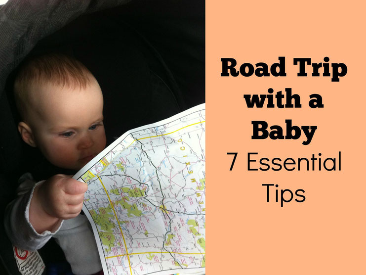 Road Trip with a Baby : 7 Essential Tips to Save Your Sanity! Read more at www.babycantravel.com/blog