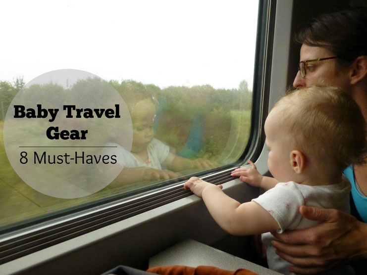 Baby Travel Gear - 8 Essential Items. Read more at www.babycantravel.com
