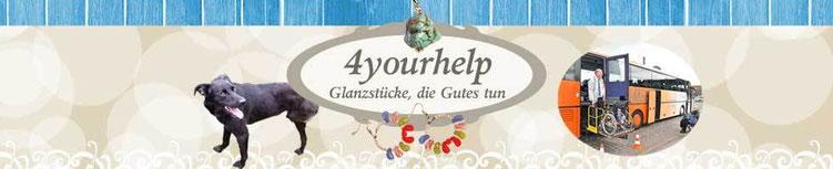 4yourhelp - Glanzstücke die Gutes tun