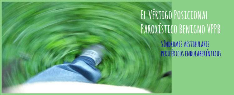 Vértigo posicional paroxístico benigno. Síndromes vestibulares periféricos endolaberínticos.