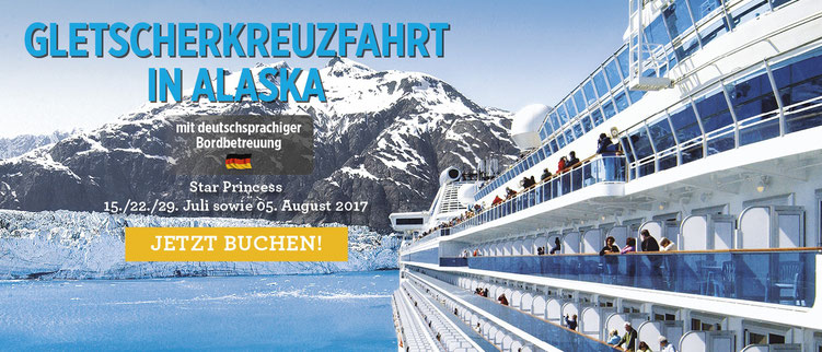 Alaska Kreuzfahrt mit Princess Cruises und Flug