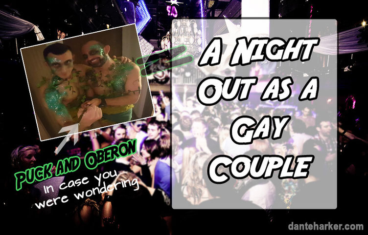A Night Out as a Gay Couple - Dante Harker