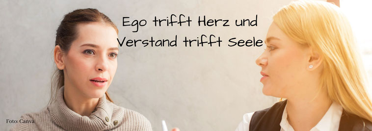Seelengespräch, Verstand - Herz - Ego - Seele vereint